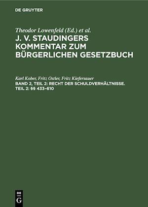 J. v. Staudingers Kommentar zum Bürgerlichen Gesetzbuch, Band 2, Teil 2, Recht der Schuldverhältnisse. Teil 2: §§ 433-610