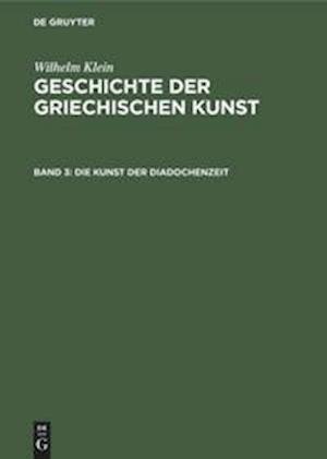 Geschichte der griechischen Kunst, Band 3, Die Kunst der Diadochenzeit