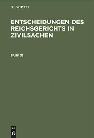 Entscheidungen des Reichsgerichts in Zivilsachen, Band 35, Entscheidungen des Reichsgerichts in Zivilsachen Band 35