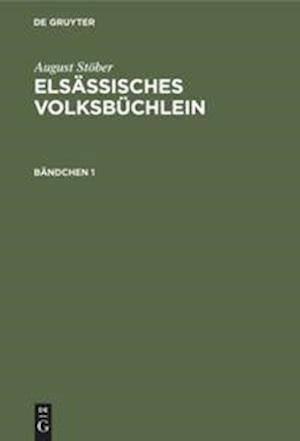 Elsässisches Volksbüchlein, Bändchen 1, Elsässisches Volksbüchlein Bändchen 1