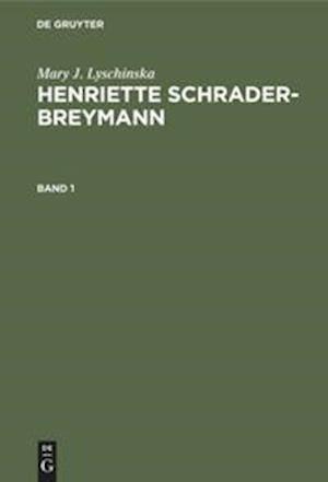 Henriette Schrader-Breymann, Band 1, Henriette Schrader-Breymann Band 1