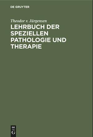 Lehrbuch der speziellen Pathologie und Therapie
