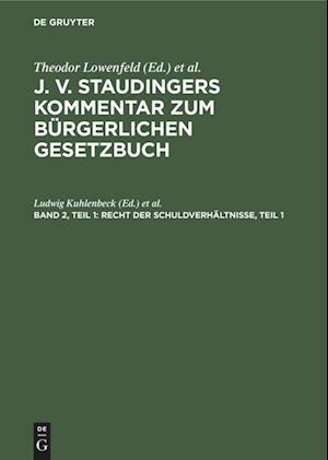 J. v. Staudingers Kommentar zum Bürgerlichen Gesetzbuch, Band 2, Teil 1, Recht der Schuldverhältnisse, Teil 1