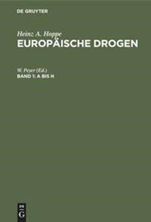 Europäische Drogen, Band 1, A bis H