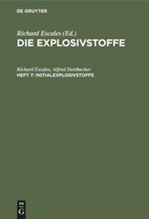 Die Explosivstoffe, Heft 7, Initialexplosivstoffe