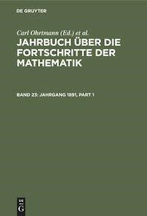 Jahrbuch über die Fortschritte der Mathematik, Band 23, Jahrgang 1891