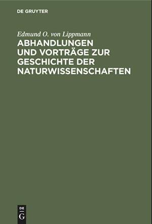 Abhandlungen und Vorträge zur Geschichte der Naturwissenschaften