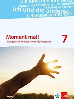 Moment mal! 7. Schülerbuch . Ausgabe Bayern