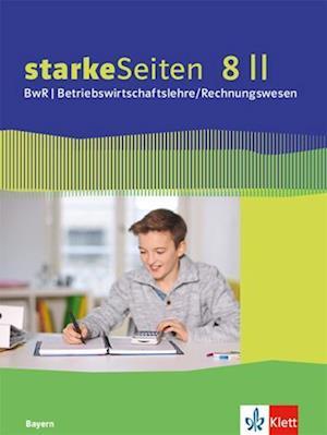 starkeSeiten BwR - Betriebswirtschaftslehre/ Rechnungswesen 8 II. Ausgabe Bayern Realschule. Schülerbuch