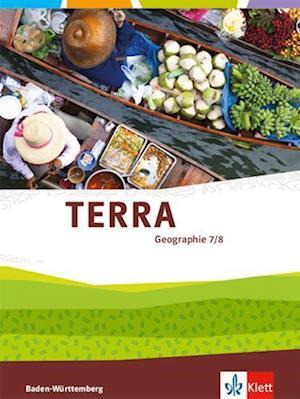 TERRA Geographie für Baden-Württemberg. Schülerbuch 7./8. Klasse