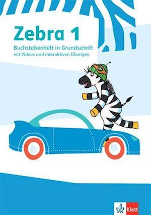Zebra 1. Buchstabenheft in Grundschrift mit digitalen Medien Klasse 1