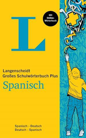 Langenscheidt Großes Schulwörterbuch Plus Spanisch