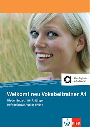 Welkom! Neu A1 Vokabeltrainer. Heft inklusive Audios für Smartphone/Tablet