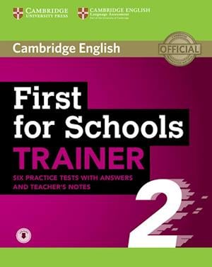 First for Schools Trainer 2 for the revised exam. Six Practice Tests with answers and Teacher's Notes with downloadable audio