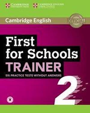 First for Schools Trainer 2 for the revised exam. Six Practice Tests without answers with downloadable audio