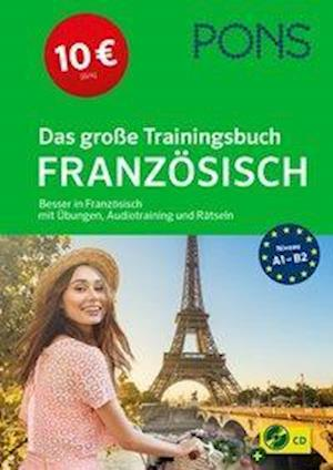 PONS Das große Trainingsbuch Französisch