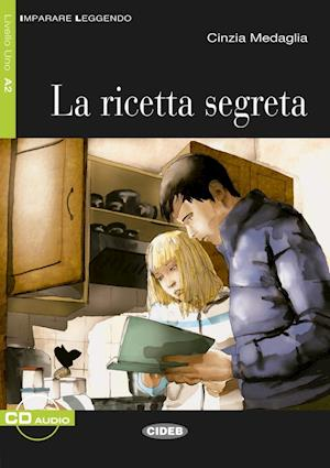 La ricetta segreta. Buch mit Audio-CD