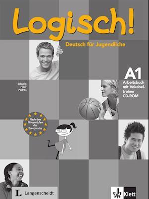 Logisch! A1 - Arbeitsbuch A1 mit Audio-CD und Vokabeltrainer CD-ROM