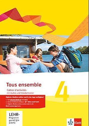 Tous ensemble 4. Cahier d'activités mit MP3-CD und Vokabeltrainer. Ausgabe 2013