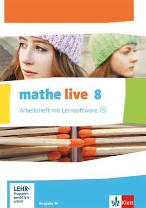 mathe live. Arbeitsheft mit Lösungsheft und Lernsoftware. 8. Schuljahr. Ausgabe W