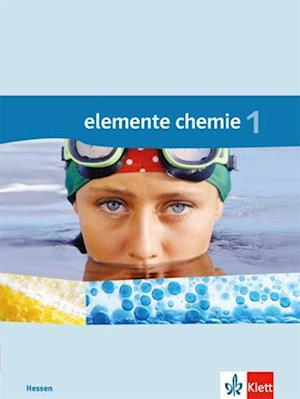 Elemente Chemie Hessen. Schülerbuch Sekundarstufe I