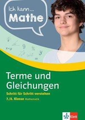 Klett Ich kann Mathe Terme und Gleichungen 7./8. Klasse