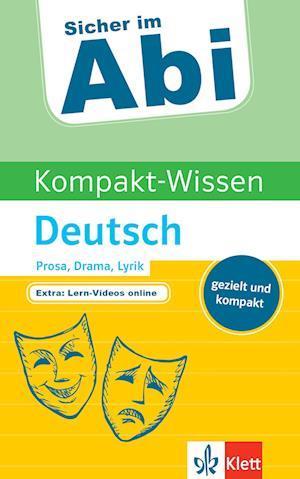 Sicher im Abi Kompakt-Wissen Deutsch Prosa, Drama, Lyrik