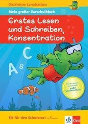 Die kleinen Lerndrachen: Fit für den Schulstart: Mein großer Vorschulblock Erstes Lesen und Schreiben, Konzentration