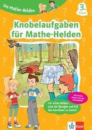 Die Mathe-Helden Knobelaufgaben für Mathe-Helden 3. Klasse