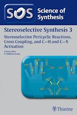 Science of Synthesis : Stereoselective Synthesis Vol. 3 : Stereoselective Pericyclic Reactions, Cross Coupling, and C-H af Erick M. Carreira