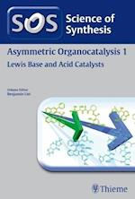 Science of Synthesis : Asymmetric Organocatalysis Vol. 1 : Lewis Base and Acid Catalysts af Erick M. Carreira