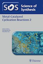 Science of Synthesis: Metal-Catalyzed Cyclization Reactions: Vol. 2 - Workbench