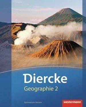 Diercke Geographie 2. Schülerband. Gymnasien. Hessen