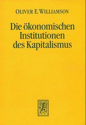 Bog, hardback Die Okonomischen Institutionen Des Kapitalismus af Oliver E. Williamson