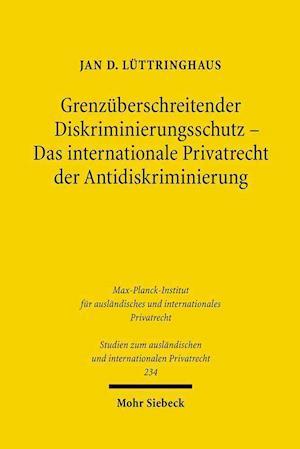 Grenzuberschreitender Diskriminierungsschutz - Das Internationale Privatrecht Der Antidiskriminierung