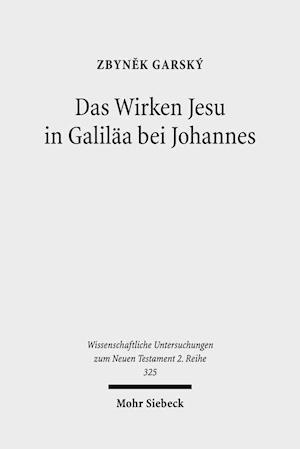 Das Wirken Jesu in Galilaa Bei Johannes