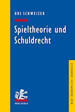 Spieltheorie Und Schuldrecht af Urs Schweizer