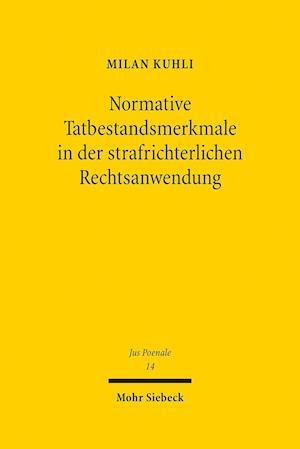 Bog, hardback Normative Tatbestandsmerkmale in Der Strafrichterlichen Rechtsanwendung af Milan Kuhli