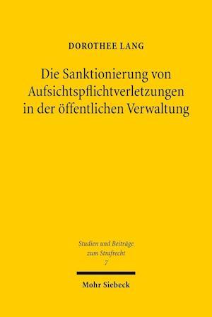 Bog, paperback Die Sanktionierung Von Aufsichtspflichtverletzungen in Der Offentlichen Verwaltung af Dorothee Lang