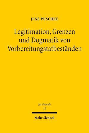 Bog, hardback Legitimation, Grenzen Und Dogmatik Von Vorbereitungstatbestanden af Jens Puschke