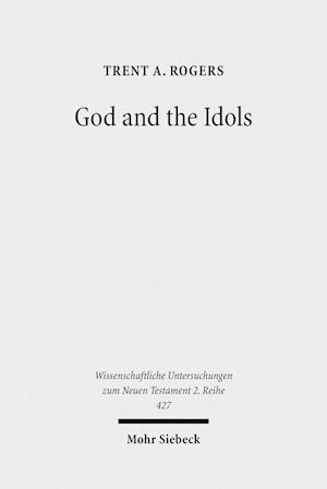 Bog, paperback God and the Idols af Trent Rogers