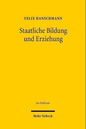 Bog, hardback Staatliche Bildung Und Erziehung af Felix Hanschmann
