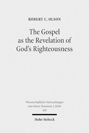 Bog, paperback The Gospel as the Revelation of God's Righteousness af Robert C. Olson