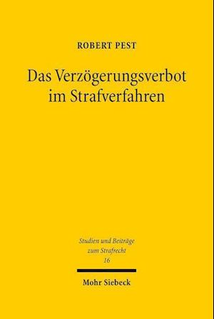 Bog, hardback Das Verzogerungsverbot Im Strafverfahren af Robert Pest