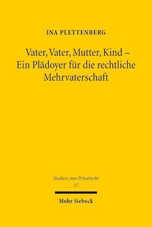 Bog, hardback Vater, Vater, Mutter, Kind - Ein Pladoyer Fur Die Rechtliche Mehrvaterschaft af Ina Plettenberg