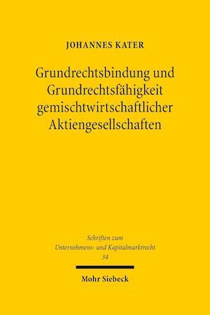 Bog, hardback Grundrechtsbindung Und Grundrechtsfahigkeit Gemischtwirtschaftlicher Aktiengesellschaften af Johannes Kater