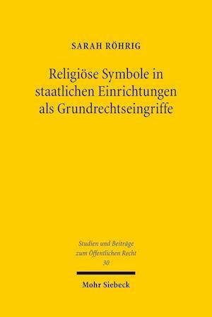 Bog, paperback Religiose Symbole in Staatlichen Einrichtungen ALS Grundrechtseingriffe af Sarah Rohrig