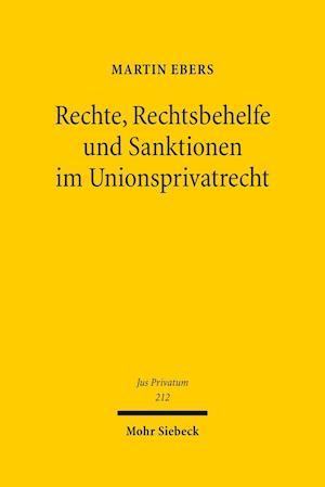 Bog, hardback Rechte, Rechtsbehelfe Und Sanktionen Im Unionsprivatrecht af Martin Ebers