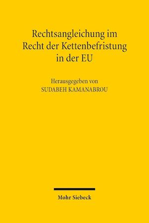 Bog, hardback Rechtsangleichung Im Recht Der Kettenbefristung in Der Eu af Sudabeh Kamanabrou
