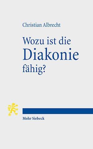 Wozu Ist Die Diakonie Fahig?
